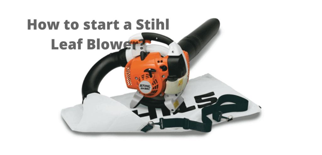 how to start a Stihl leaf blower