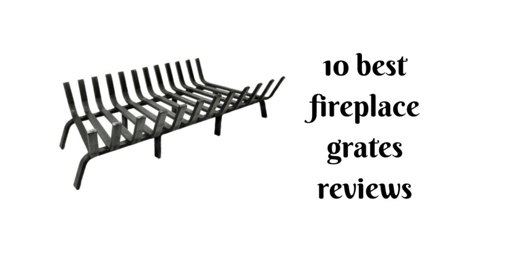 best fireplace grates