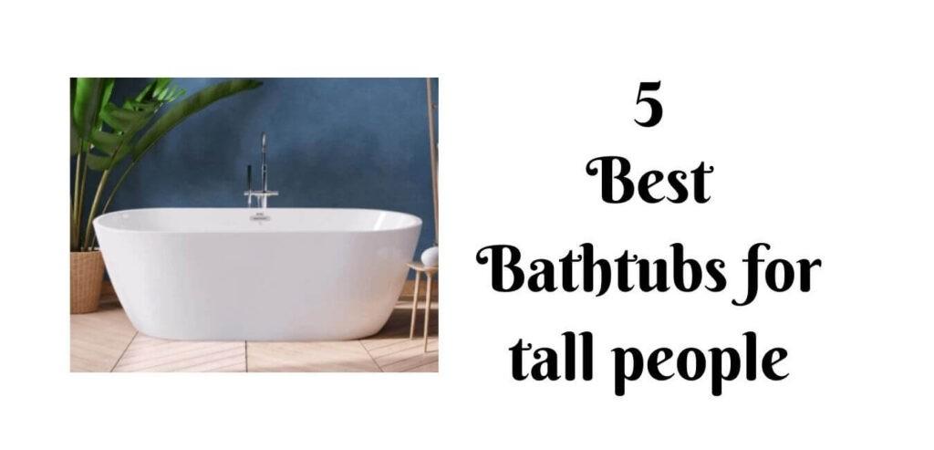 bathtub for tall people